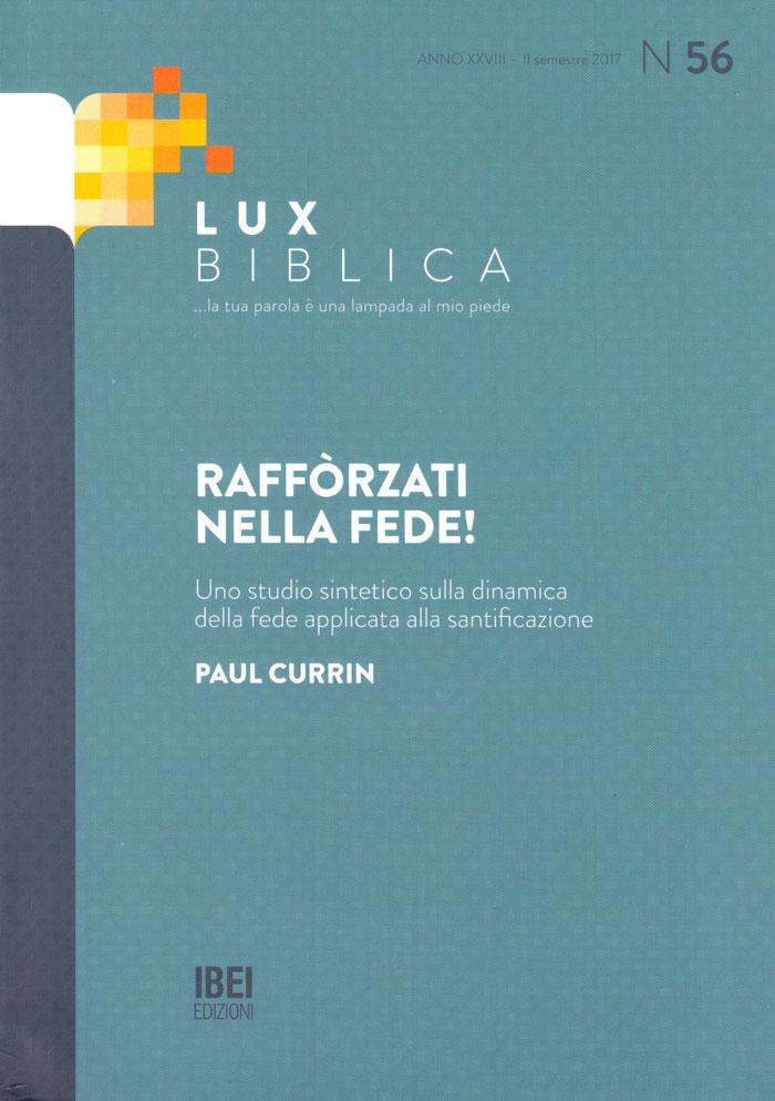 Lux Biblica - n° 56 Rafforzati nella fede!