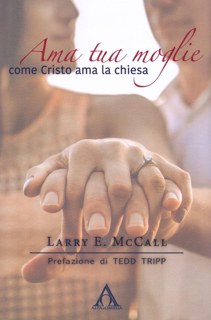 Ama tua moglie come Cristo ama la chiesa