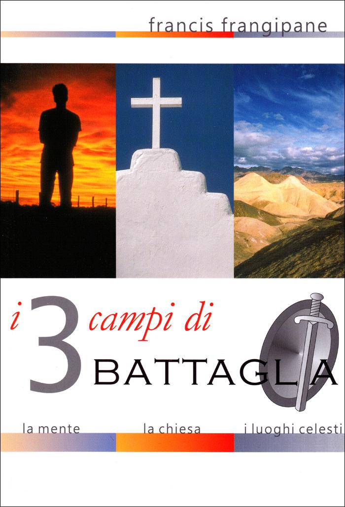 I tre campi di battaglia: la mente, la chiesa, i luoghi celesti