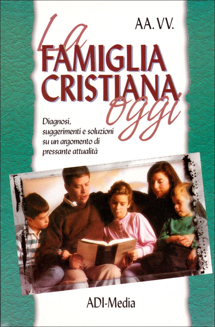 La famiglia cristiana oggi