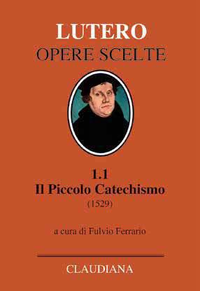 Il Piccolo Catechismo (1529) - Nuova Edizione 2019