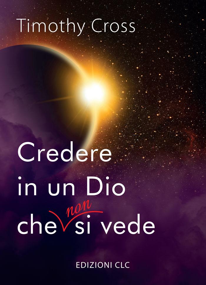 Credere in un Dio che non si vede