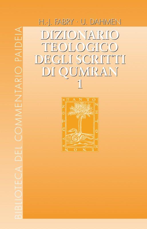 Dizionario Teologico degli scritti di Qumran - Volume 1
