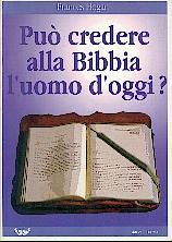 Può credere alla Bibbia l'uomo d'oggi?