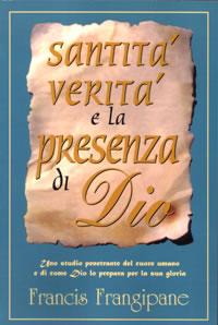Santità, verità e la presenza di Dio - Uno studio penetrante del cuore umano e di come Dio lo prepara per la Sua gloria.
