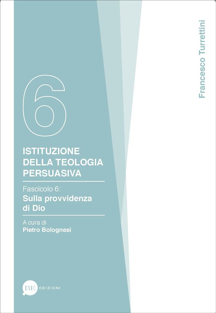Istituzione della teologia persuasiva Vol. 6
