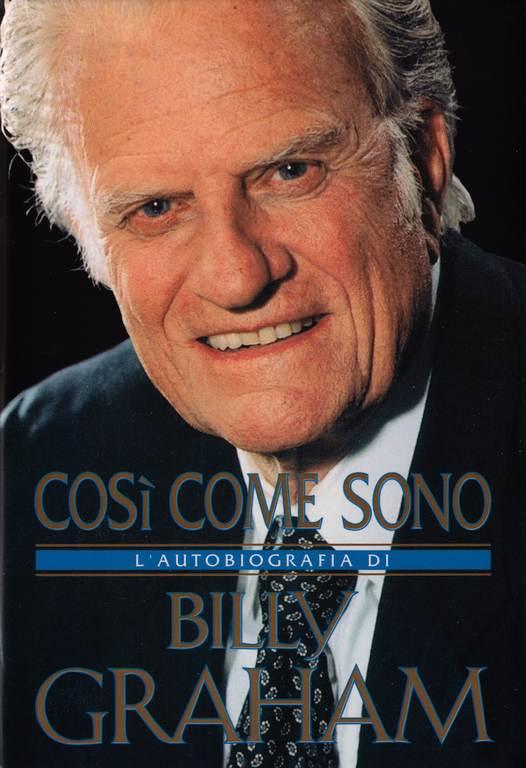 Così come sono - L'autobiografia di Billy Graham