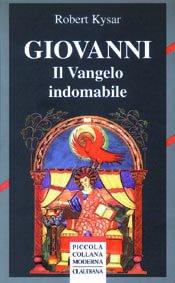 Giovanni - Il Vangelo indomabile