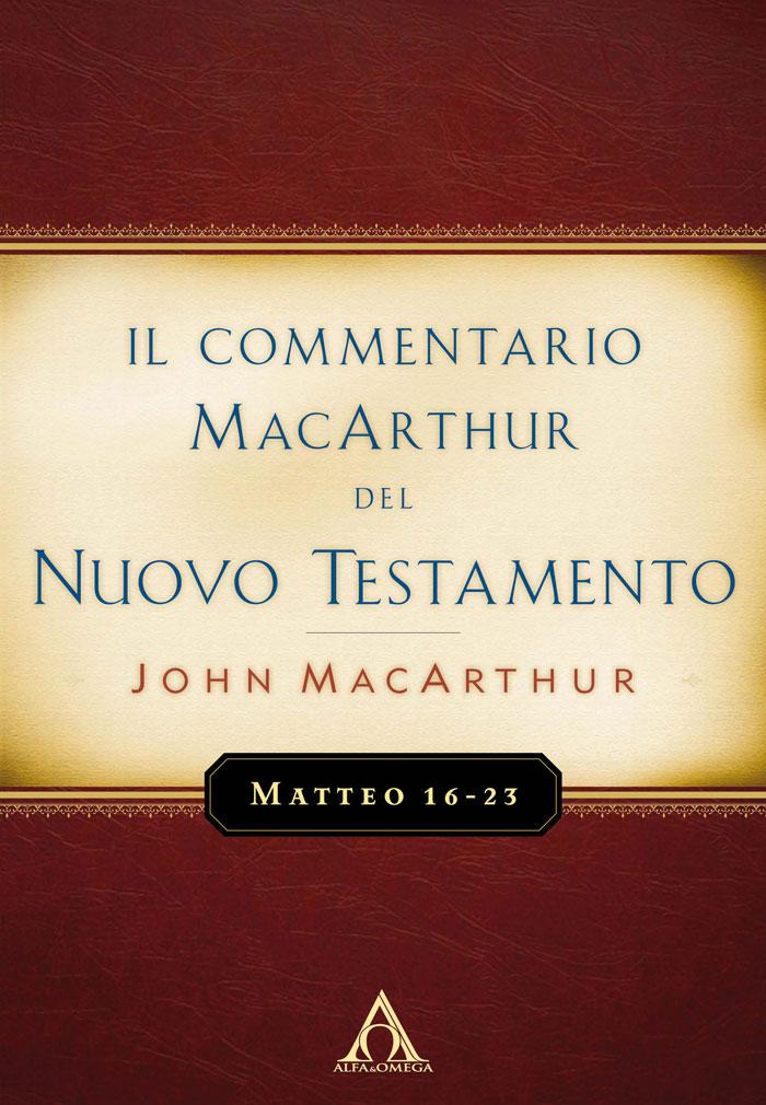 Matteo 16-23 - Commentario di John MacArthur