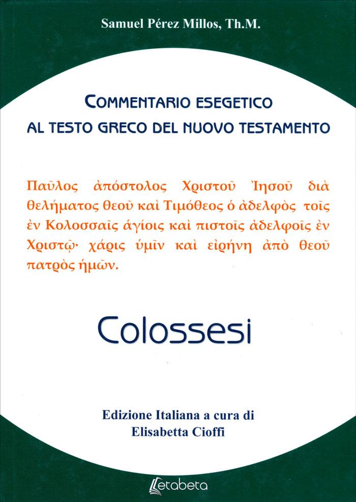 Colossesi - Commentario esegetico al testo greco del Nuovo Testamento