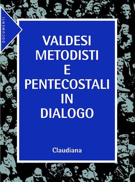 Valdesi Metodisti e Pentecostali in dialogo
