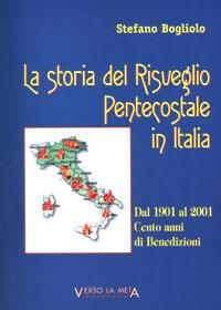La storia del Risveglio Pentecostale in Italia - Dal 1901 al 2001: Cento anni di benedizioni