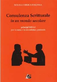 Consulenza Scritturale in un mondo secolare - Principi Biblici per la cura e la consulenza pastorale