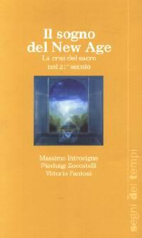 Il Sogno del New Age -  La crisi del sacro nel 21? secolo
