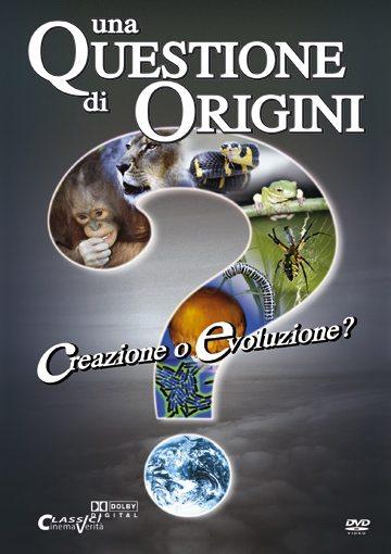 Creazione o Evoluzione? Una questione di origini - Ora anche su DVD