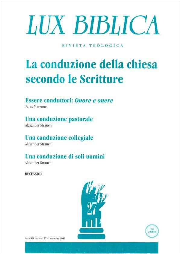 La conduzione della chiesa secondo le Scritture - Prima Parte Lux Biblica n°27