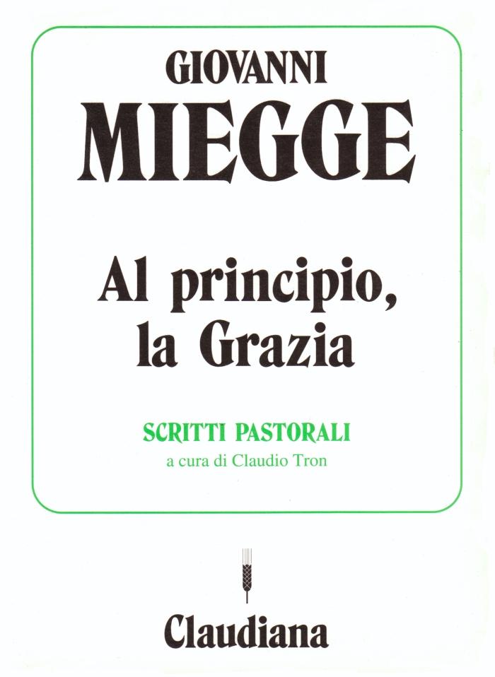 Al principio, la grazia - Scritti pastorali a cura di Claudio Tron