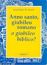 Anno santo, giubileo romano o giubileo biblico?