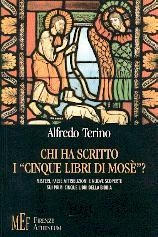 """Chi ha scritto i """"cinque libri di Mosè""""? Misteri, false attribuzioni e nuove scoperte sui primi cinque libri della Bibbia"""