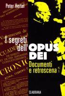 I segreti dell'Opus Dei - documenti e retroscena