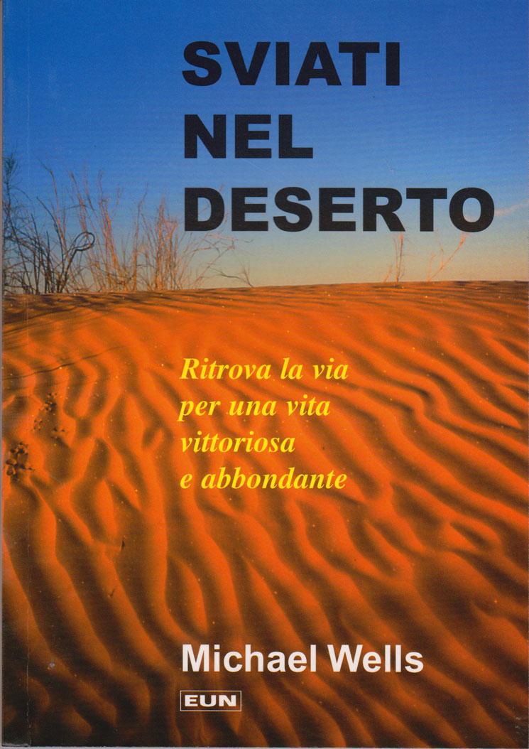 Sviati nel deserto - Ritrova la via di una vita vittoriosa e abbondante