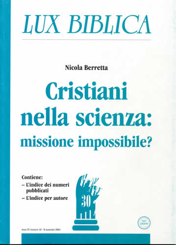 Cristiani nella scienza: missione impossibile? Lux Biblica - n° 30