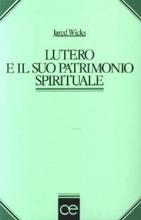 Lutero e il suo patrimonio spirituale