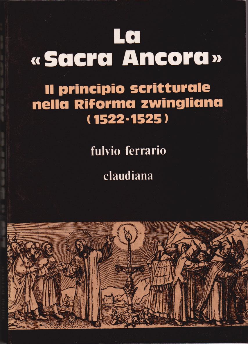 La sacra ancora - Il principio scritturale nella Riforma zwingliana