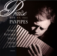 Praise Him on the Panpipes - Lead Me To The Cross