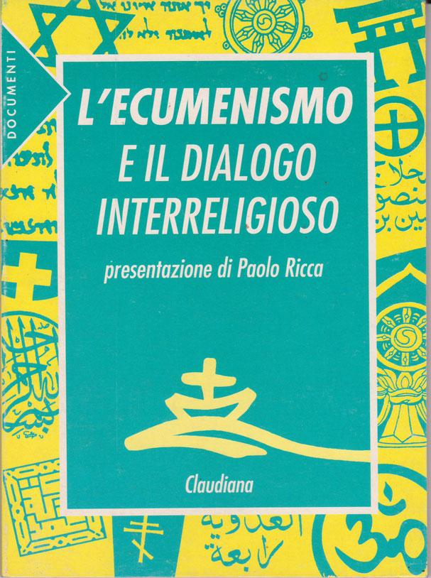 L'ecumenismo e il dialogo intereligioso