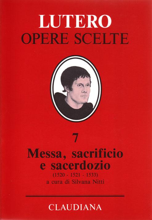 Messa, sacrificio e sacerdozio (1520 - 1521 - 1533) - A cura di Silvana Nitti