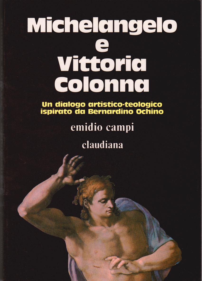 Michelangelo e Vittoria Colonna - Un dialogo artistico - teologico ispirato da Bernardo Ochino e altri