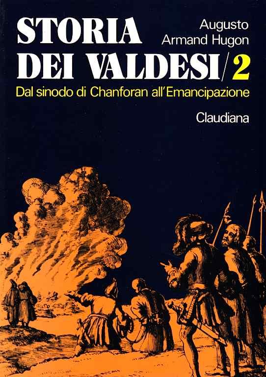 Storia dei Valdesi - vol. 2 -Dal sinodo di Chanforan all'emancipazione (1848)