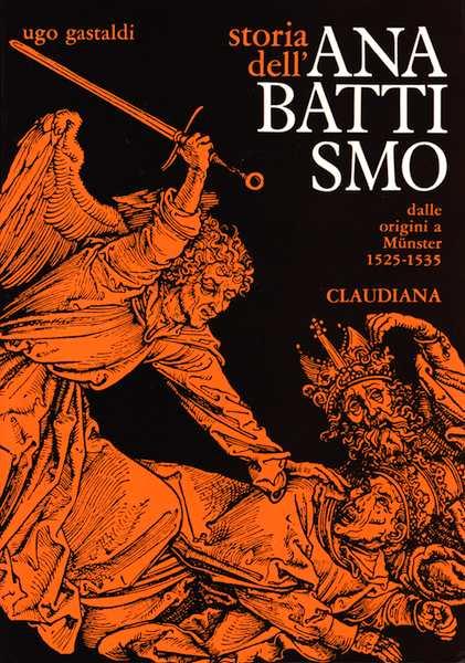 Storia dell'Anabattismo - vol 1 - Dalle origini a Münster (1525 - 1535)