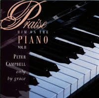 Praise Him on the Piano Vol II - Only By Grace
