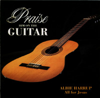 Praise Him on the Guitar - All for Jesus