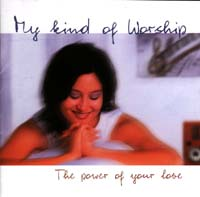 My Kind of Worship - The Power of Your Love
