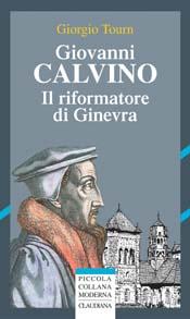 Giovanni Calvino - Il riformatore di Ginevra