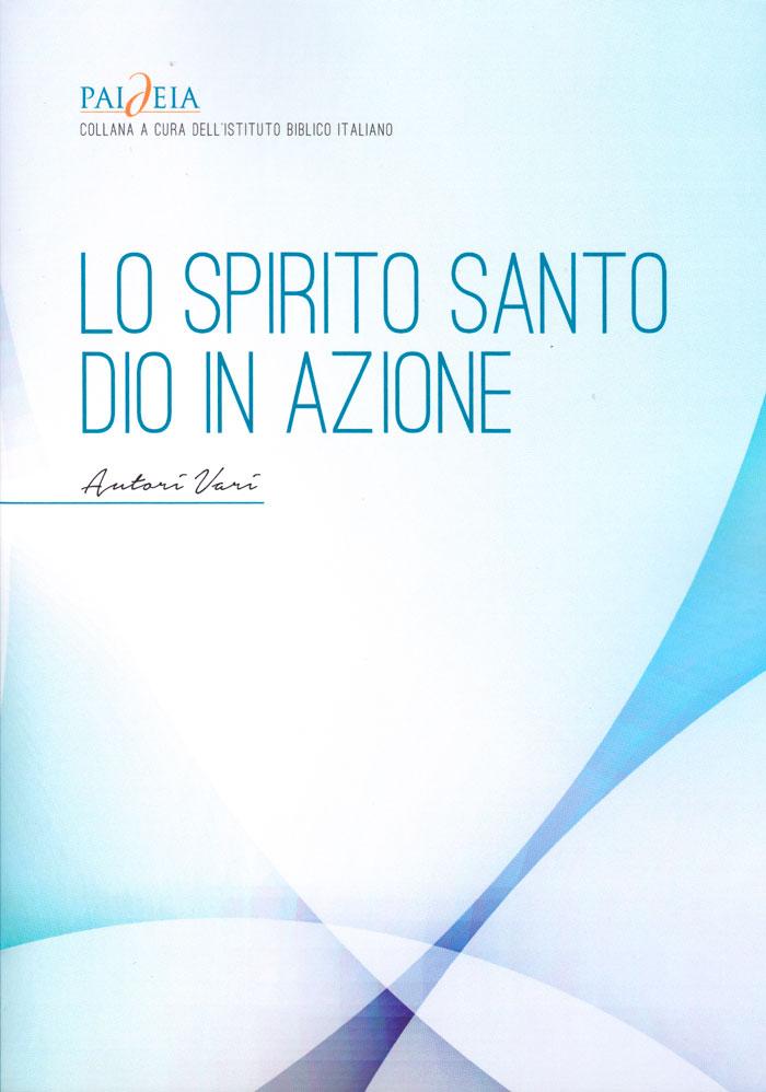 Lo Spirito Santo - Dio in azione