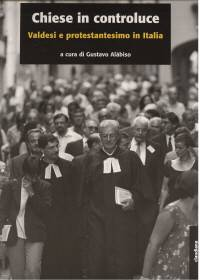 Chiese in controluce - Valdesi e protestantesimo in Italia