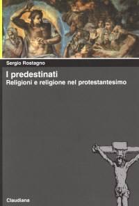 I predestinati - Religioni e religione nel protestantesimo