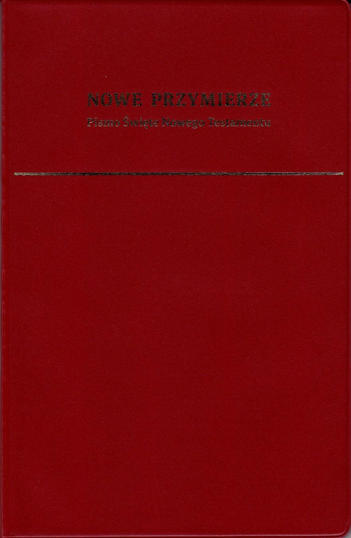 Nuovo Testamento in Polacco - Nowe Przymierze - Pismo Święte Nowego Testamentu