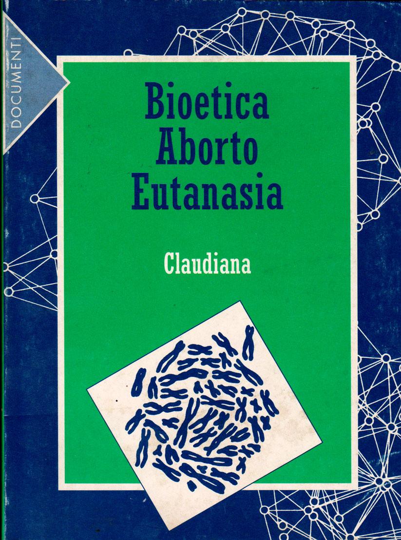 Bioetica Aborto Eutanasia