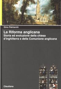 La Riforma Anglicana - Storia ed evoluzione della chiesa d'Inghilterra e della Comunione Anglicana
