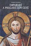 Imparare a pregare con Gesù