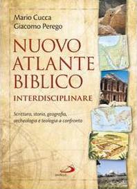 Nuovo Atlante Biblico interdisciplinare - Scrittura. storia, geografia, archeologia e teologia a confronto