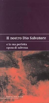 Il nostro Dio Salvatore e la Sua perfetta opera di salvezza - Estratto della conferenza di primavera 2003 della chiesa a Stoccarda