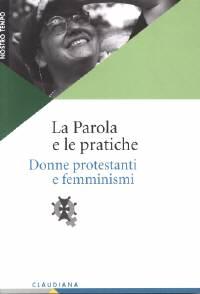 La Parola e le pratiche - Donne protestanti e femminismi