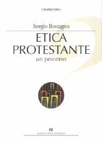 Etica protestante - Un percorso