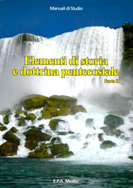 Elementi di storia e dottrina pentecostale - Parte II